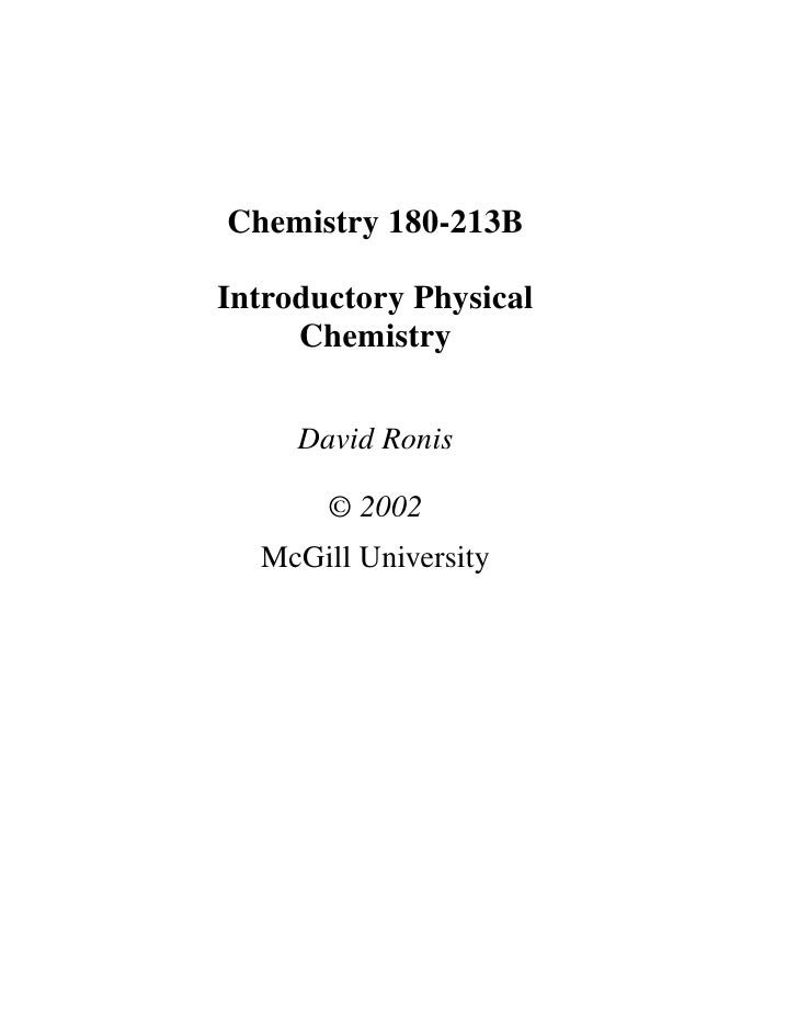 Chemistry 180-213B  Introductory Physical      Chemistry        David Ronis         © 2002   McGill University