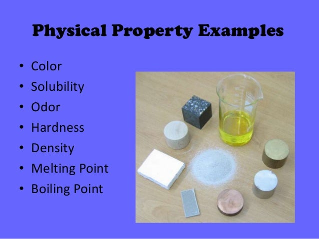 Physical & chemical properties What Are Some Examples Of Physical Properties