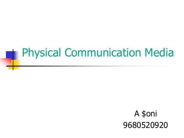 Physical Communication Media                    A $oni                  9680520920