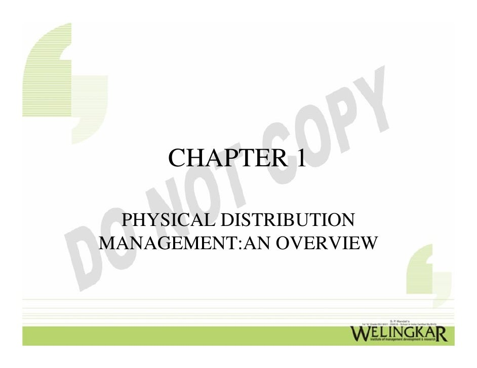 CHAPTER 1 PHYSICAL DISTRIBUTIONMANAGEMENT:AN OVERVIEW