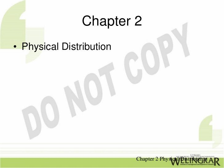 Chapter 2• Physical Distribution                          Chapter 2 Physical Distribution