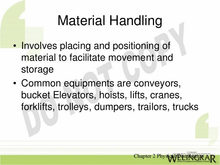 Material Handling• Involves placing and positioning of  material to facilitate movement and  storage• Common equipments ar...