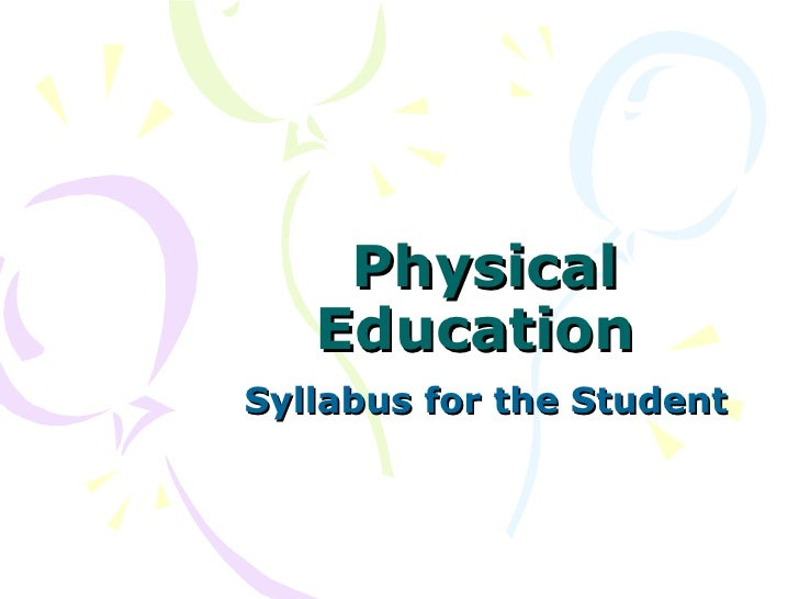 Physical Education  Syllabus for the Student