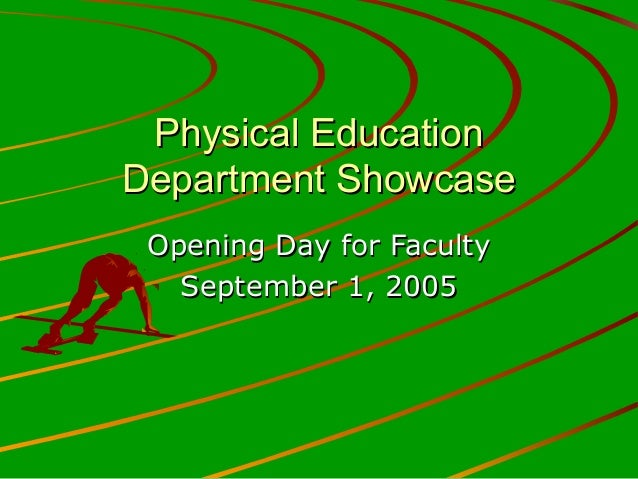 Physical EducationPhysical Education Department ShowcaseDepartment Showcase Opening Day for FacultyOpening Day for Faculty...