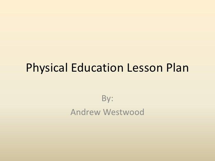physical-education-lesson-plan-1-728.jpg?cb=1265039435