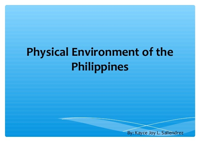 physical environment of the philippines summary