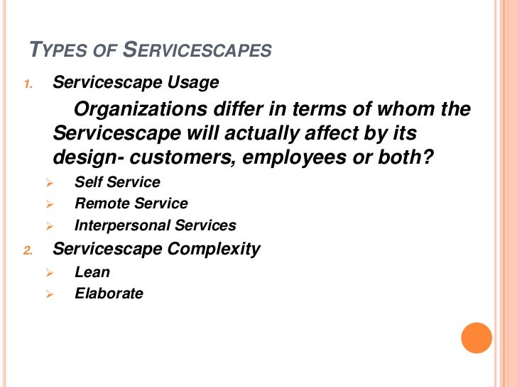 servicescape thesis Changing the servicescape - the influence of music, self-disclosure and eye gaze on thesis are that ambient and social stimuli in a servicescape both affect.