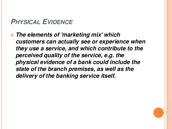 physical evidence in services marketing essay Or physical evidence, to evaluate the service before its physical facility (the services of physical evidence in service marketing.