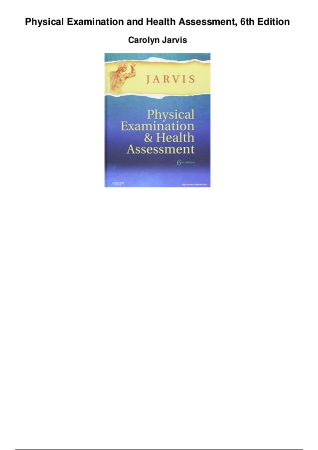 Physical Examination and Health Assessment, 6th Edition Carolyn Jarvis