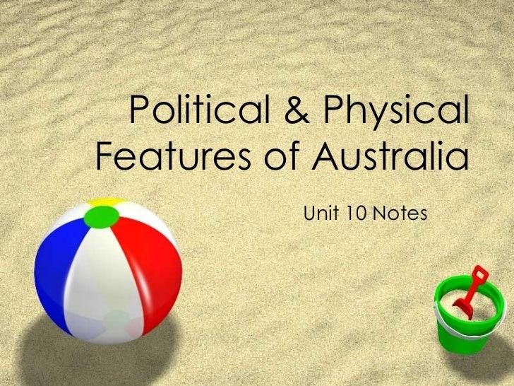 Political & PhysicalFeatures of Australia            Unit 10 Notes