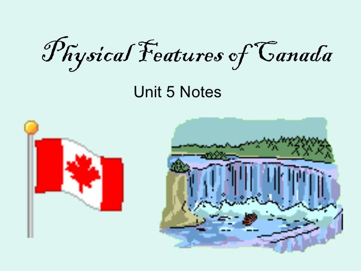 Physical Features of Canada Unit 5 Notes