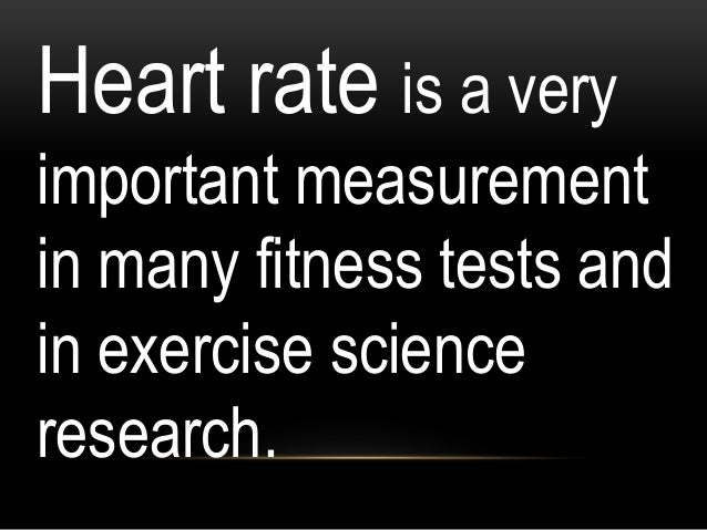 Heart rate is measured by finding the pulse of the heart.