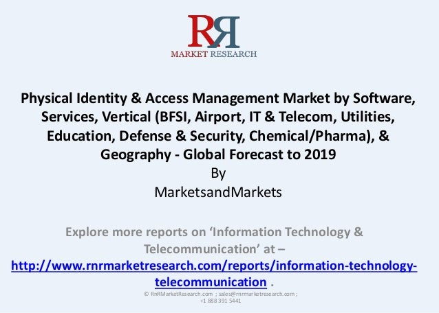 Physical Identity & Access Management Market by Software, Services, Vertical (BFSI, Airport, IT & Telecom, Utilities, Educ...