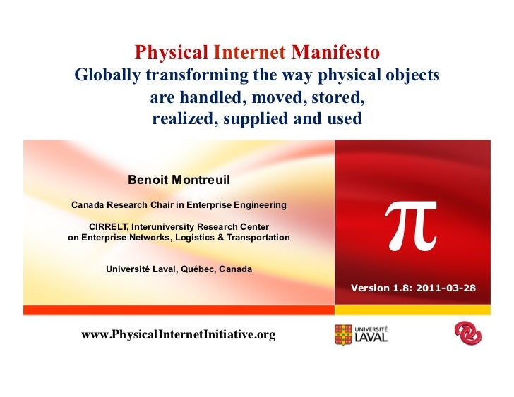 Physical Internet Manifesto Globally transforming the way physical objects           are handled, moved, stored,          ...