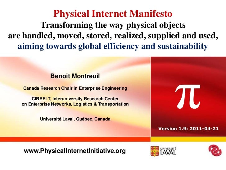 Physical Internet ManifestoTransforming the way physical objectsare handled, moved, stored, realized, supplied and used,ai...