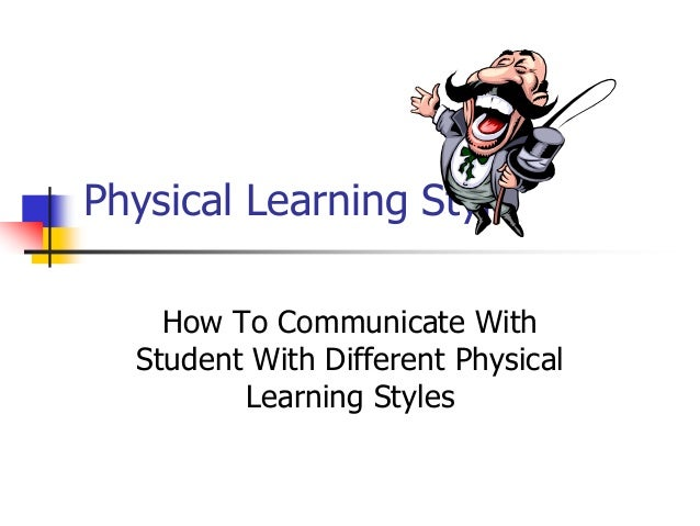 Physical Learning Style How To Communicate With Student With Different Physical Learning Styles