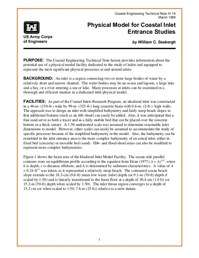 1 Coastal Engineering Technical Note IV-19 March 1999 Physical Model for Coastal Inlet Entrance Studies by William C. Seab...