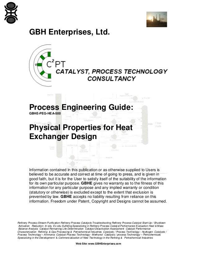 GBH Enterprises, Ltd.  Process Engineering Guide: GBHE-PEG-HEA-500  Physical Properties for Heat Exchanger Design  Informa...
