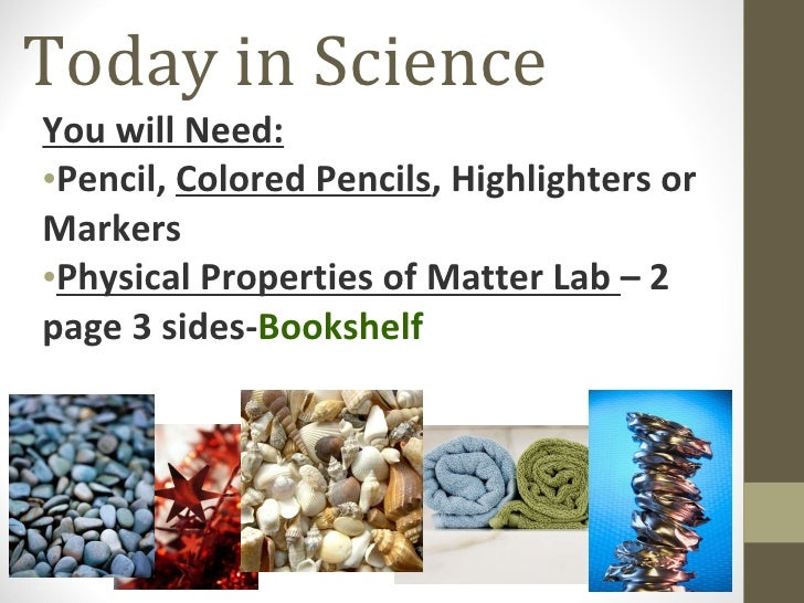 Today in Science <ul><li>You will Need: </li></ul><ul><li>Pencil,  Colored Pencils , Highlighters or Markers </li></ul><ul...