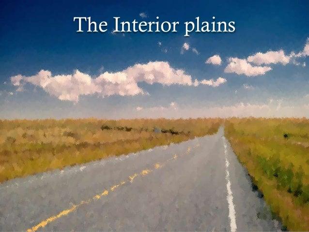 8. The Interior Plains ...