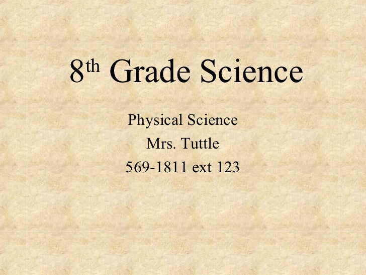 8 Grade Science th      Physical Science         Mrs. Tuttle      569-1811 ext 123