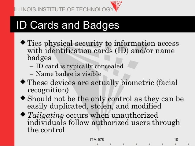 ITM 578 10 ILLINOIS INSTITUTE OF TECHNOLOGY ID Cards and Badges  Ties physical security to information access with identi...