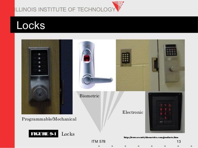 ITM 578 13 ILLINOIS INSTITUTE OF TECHNOLOGY Locks Electronic Programmable/Mechanical Biometric http://www.securitybiometri...
