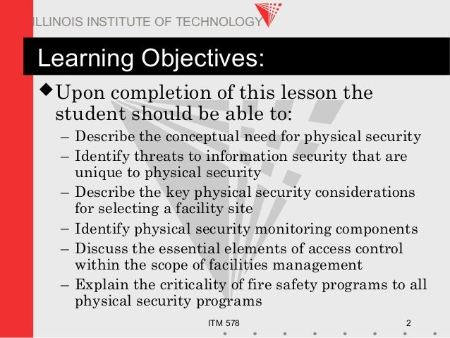 ITM 578 2 ILLINOIS INSTITUTE OF TECHNOLOGY Learning Objectives: Upon completion of this lesson the student should be able...