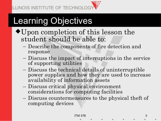ITM 578 3 ILLINOIS INSTITUTE OF TECHNOLOGY Learning Objectives Upon completion of this lesson the student should be able ...