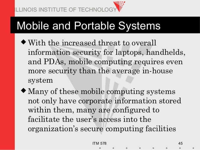 ITM 578 45 ILLINOIS INSTITUTE OF TECHNOLOGY Mobile and Portable Systems  With the increased threat to overall information...