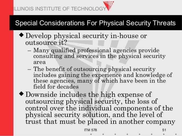 ITM 578 51 ILLINOIS INSTITUTE OF TECHNOLOGY Special Considerations For Physical Security Threats  Develop physical securi...