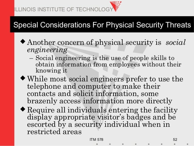 ITM 578 52 ILLINOIS INSTITUTE OF TECHNOLOGY Special Considerations For Physical Security Threats  Another concern of phys...