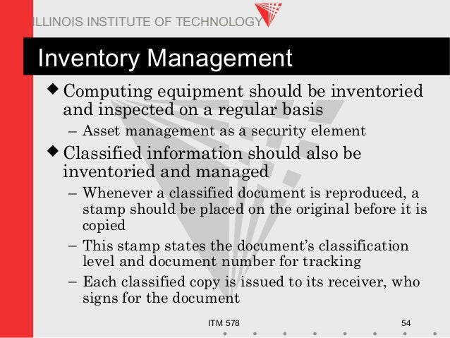 ITM 578 54 ILLINOIS INSTITUTE OF TECHNOLOGY Inventory Management  Computing equipment should be inventoried and inspected...