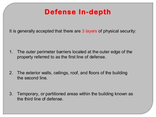 Main purpose To deny or impede access or exit of unauthorized person/s. Defense in Depth Perimeter barrier (1st Line of De...