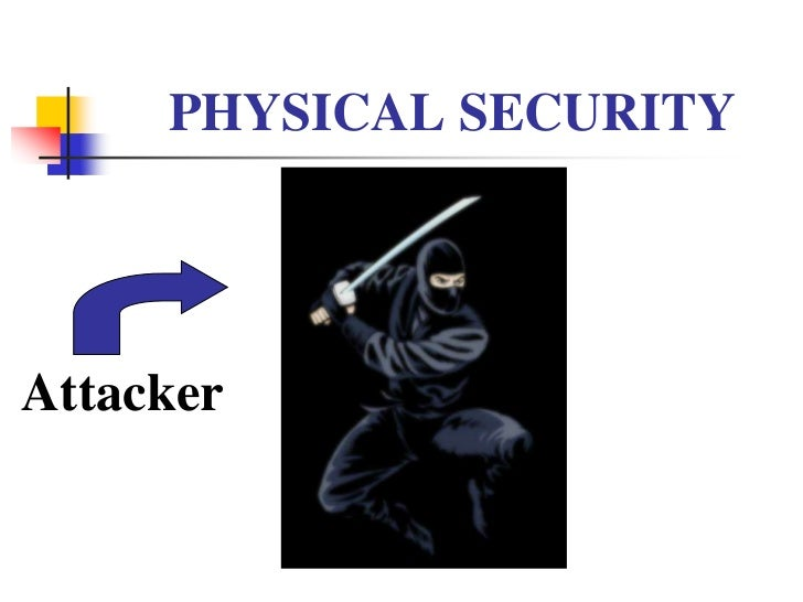 PHYSICAL SECURITYAttacker
