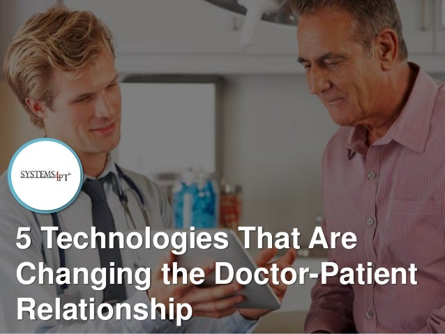 5 Technologies That Are Changing the Doctor-Patient Relationship