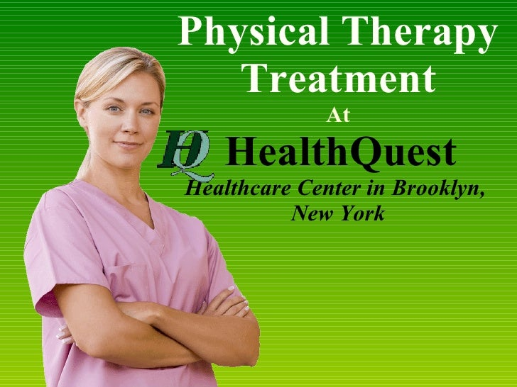 Physical Therapy Treatment At   HealthQuest   Healthcare Center in Brooklyn,  New York