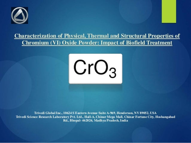 Characterization of Physical, Thermal and Structural Properties of Chromium (VI) Oxide Powder: Impact of Biofield Treatmen...