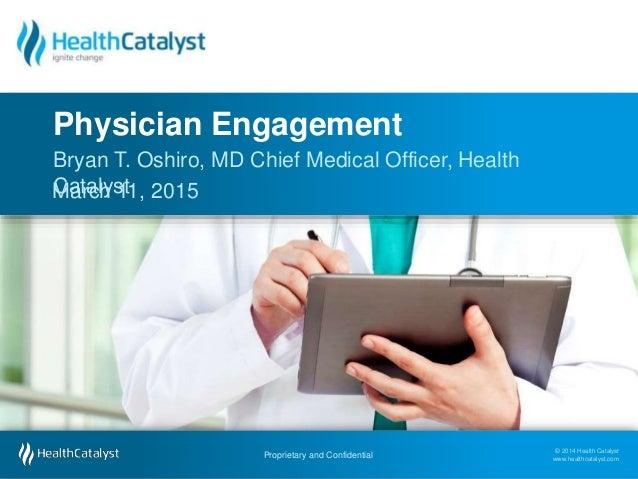 © 2014 Health Catalyst www.healthcatalyst.com Proprietary and Confidential © 2014 Health Catalyst www.healthcatalyst.comPr...