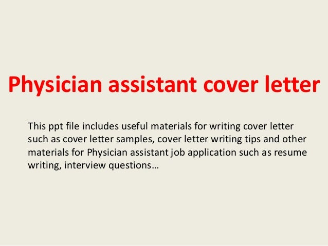 Physician Assistant Cover Letter This Ppt File Includes Useful Materials  For Writing Cover Letter Such As ...