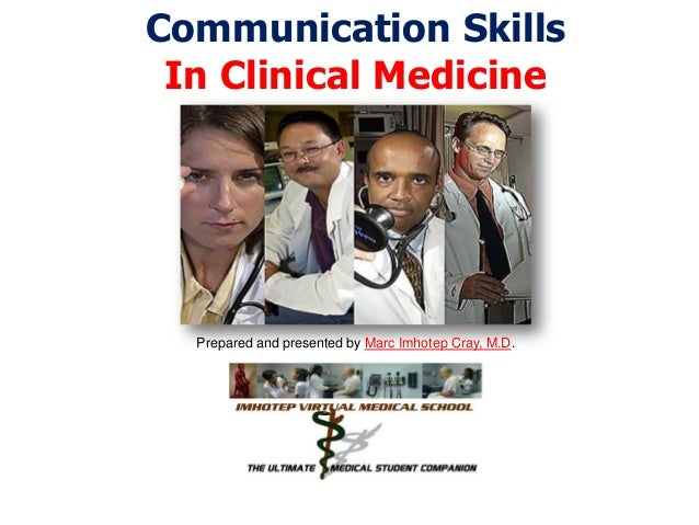 Communication Skills In Clinical Medicine  Prepared and presented by Marc Imhotep Cray, M.D.  Marc Imhotep Cray, M.D.