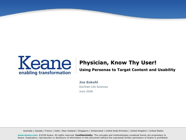 Physician, Know Thy User! Using Personas to Target Content and Usability Joe Sokohl DocTrain Life Sciences June 2008