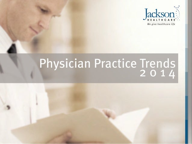 Physician Practice Trends 2 0 1 4