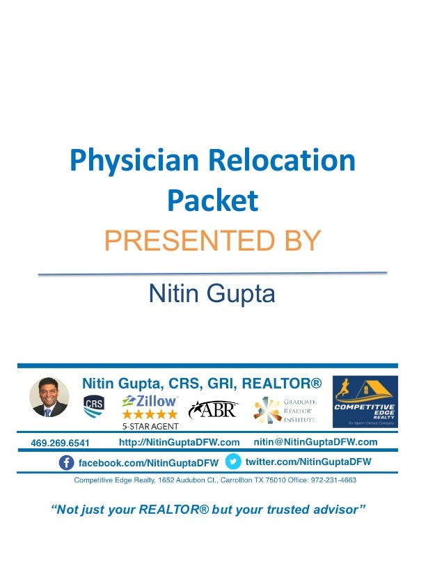 """PRESENTED BY """"Not just your REALTOR® but your trusted advisor"""" Physician Relocation Packet Nitin Gupta"""
