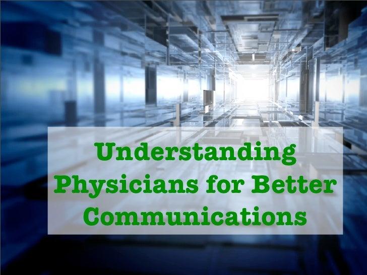 UnderstandingPhysicians for Better  Communications