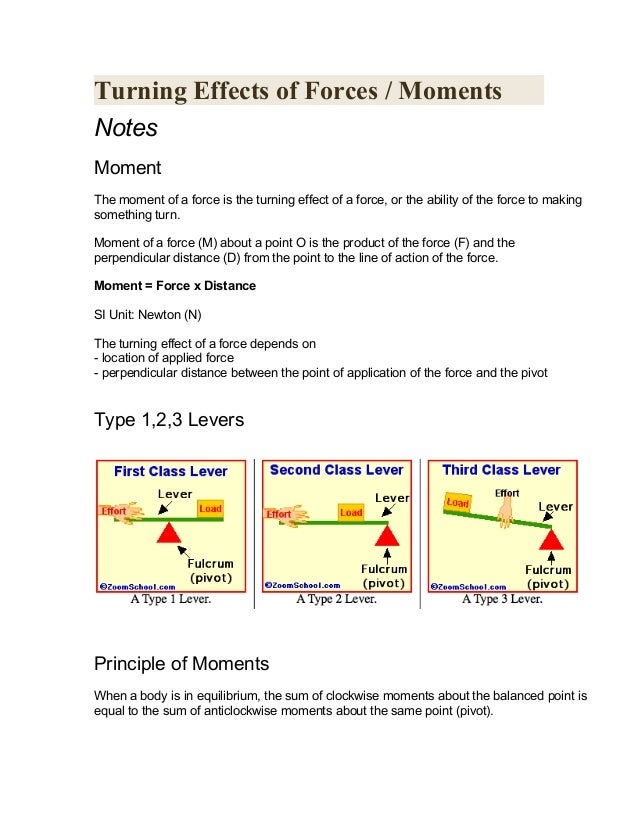 Turning Effects of Forces / MomentsNotesMomentThe moment of a force is the turning effect of a force, or the ability of th...