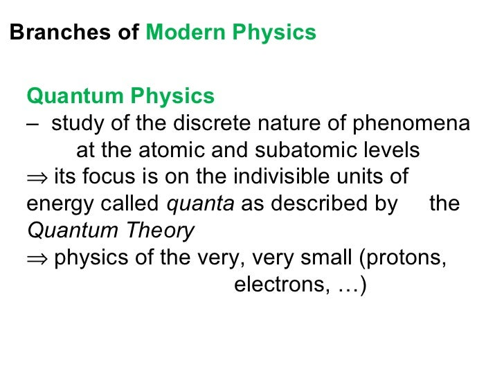 modern physics Quantum mechanics, relativity, space-time, schrodinger's cat, the heisenberg uncertainty principle, you've heard of all this stuff but you assume that there'.