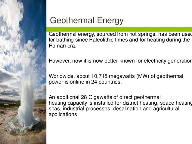 nuclear energy or geothermal energy That contrasts strikingly with the more glamorous sister of deep geothermal energy, nuclear power both ultimately tap the heat generated by the decay of radioactive elements geothermal plants send water down holes to bring to the surface the heat from natural radioactive decay deep in the mantle.