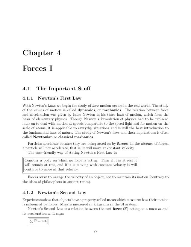 Chapter 4 Forces I 4.1 The Important Stuff 4.1.1 Newton's First Law With Newton's Laws we begin the study of how motion occ...