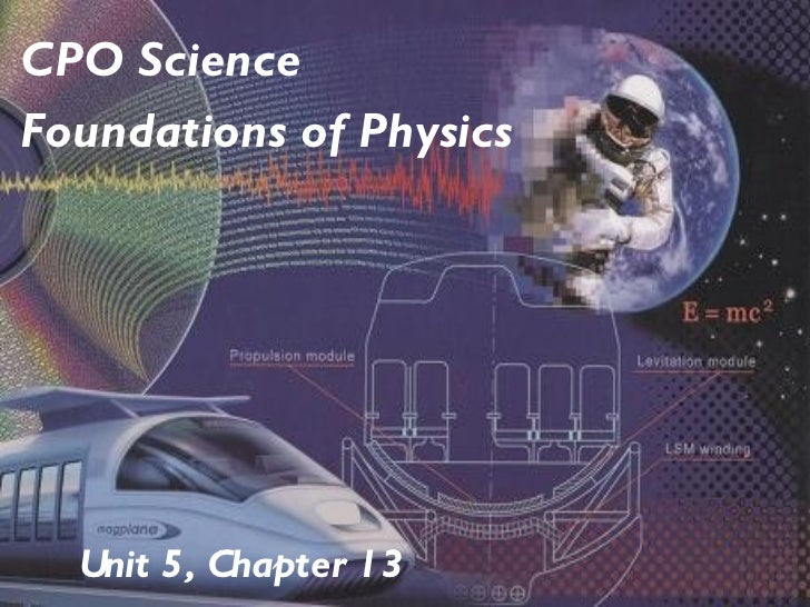 Unit 5, Chapter 13 CPO Science Foundations of Physics